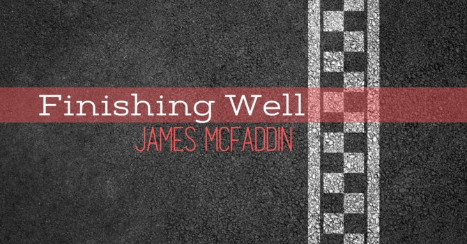 Finishing Well - James McFaddin
