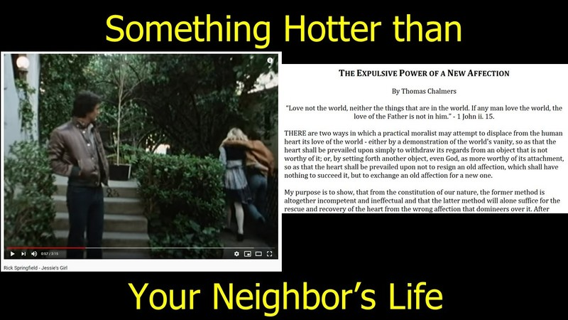 Something Hotter Than Your Neighbor's Life