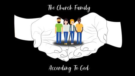 The Church Family According To God