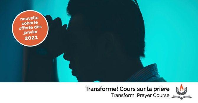 Transforme ! Cours sur la prière