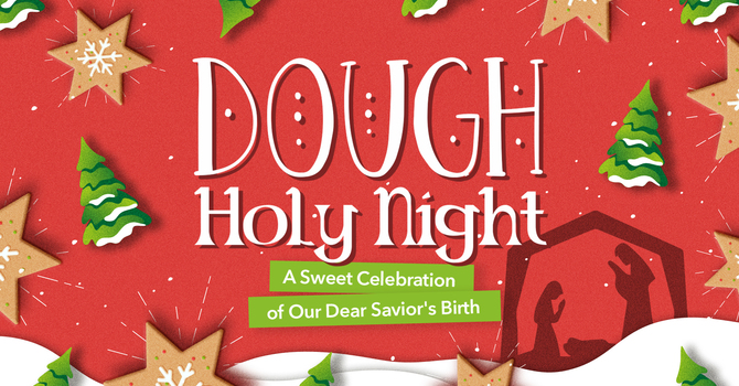 """Family Christmas Party - """"Dough Holy Night!"""""""