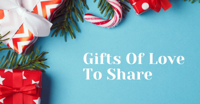 Gifts Of Love To Share