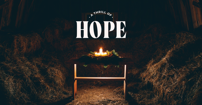 A THRILL OF HOPE - WEEK 1 image