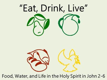 Eat, Drink, Live (John 1-6)