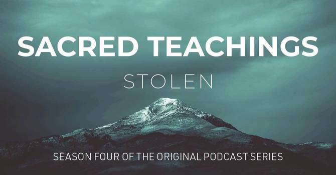 Sacred Teachings podcast - season 4 image