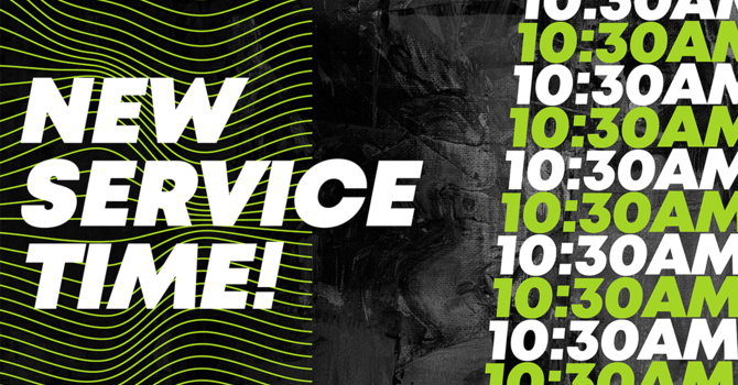 New Service Time >> 10:30am