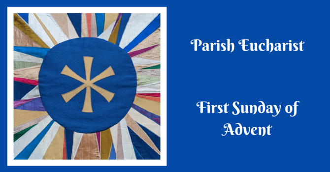 Parish Eucharist - The First Sunday of Advent image