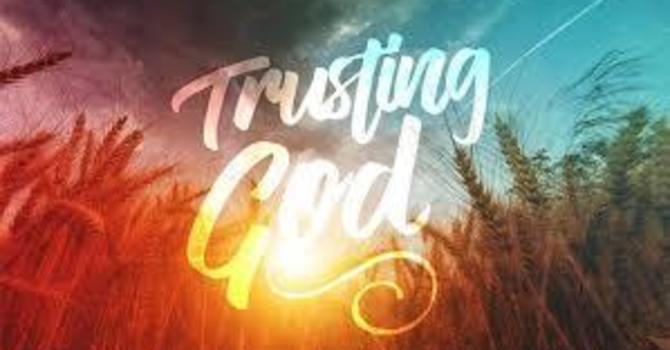 Trusting God in Desperate Times (Part II)