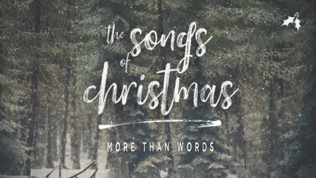 The Songs of Christmas - More Than Words