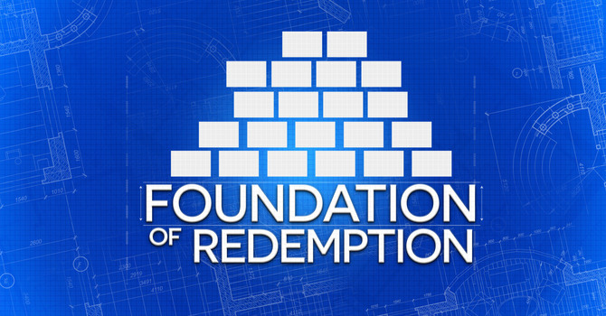 Foundation of Redemption