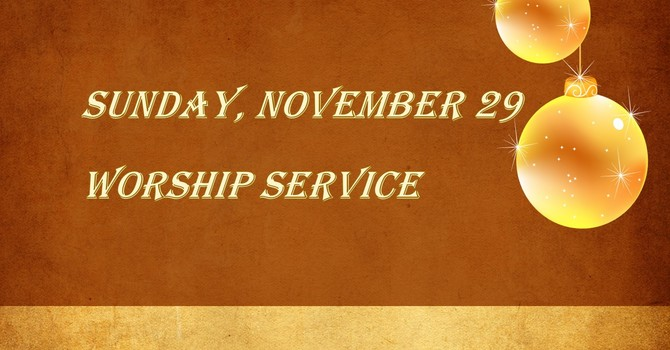 Sunday, November 29 Worship Service image