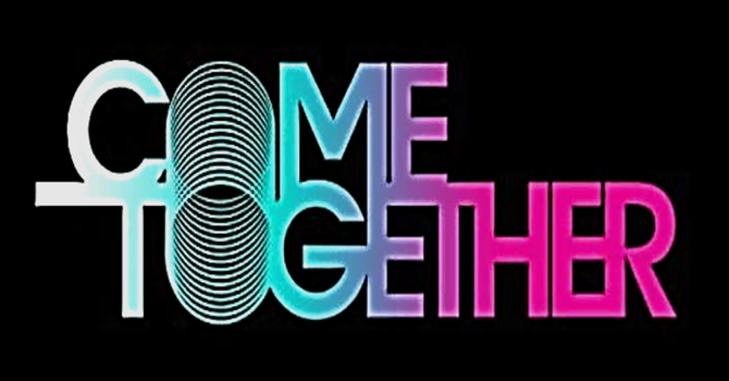 Come Together Part 2