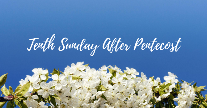 Tenth Sunday After Pentecost