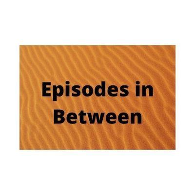 Episodes In-Between