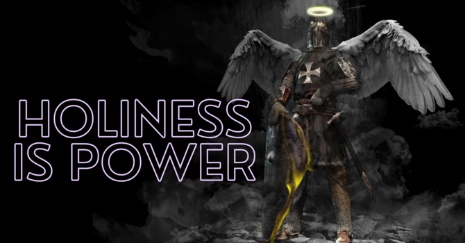 Holiness is Power