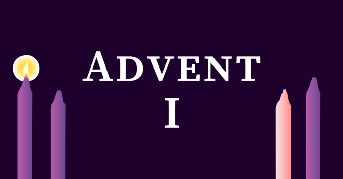 1st Sunday in Advent 2020, 10:00 A.M.