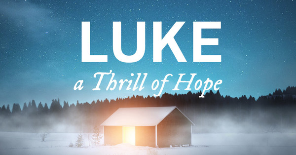 Luke: A Thrill of Hope