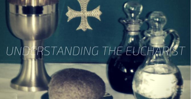Understanding the Eucharist  image