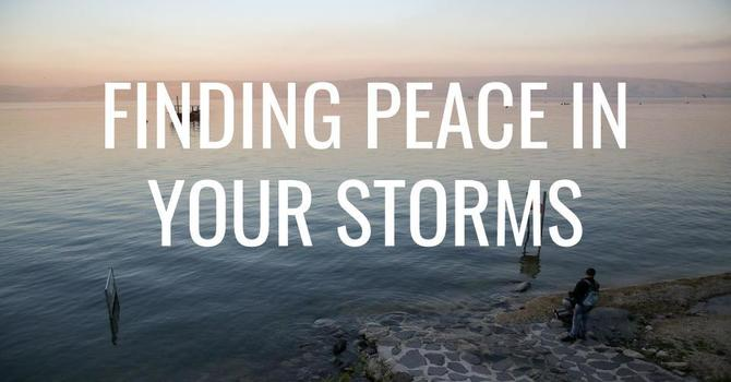 Finding Peace in Your Storms