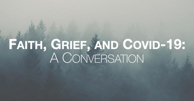 Faith, Grief, and Covid-19