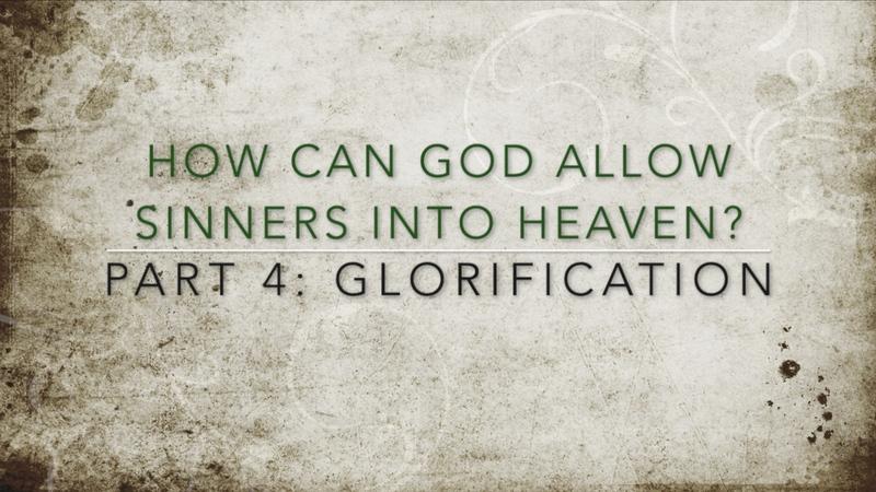 Part 4: Glorification
