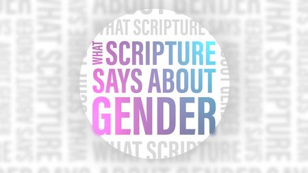What Scripture Says About Gender