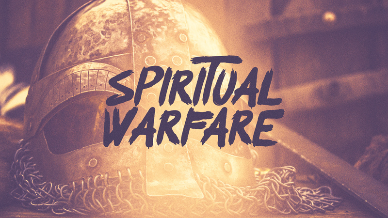 Engaging in Spiritual Warfare: Part 3