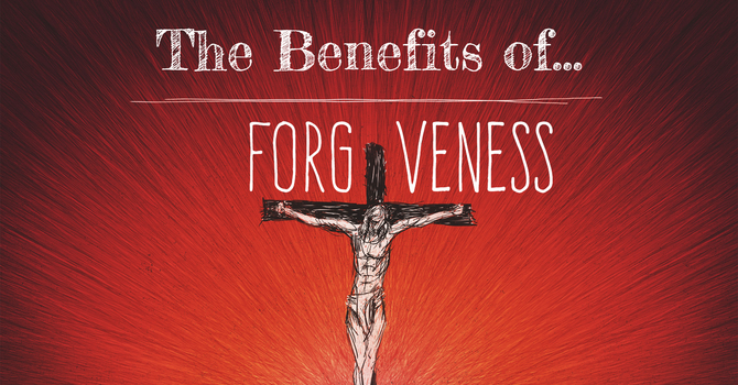The Joy & Benefits of Forgiveness image