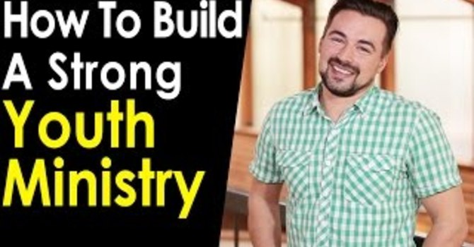How To Build a Strong Youth Ministry image