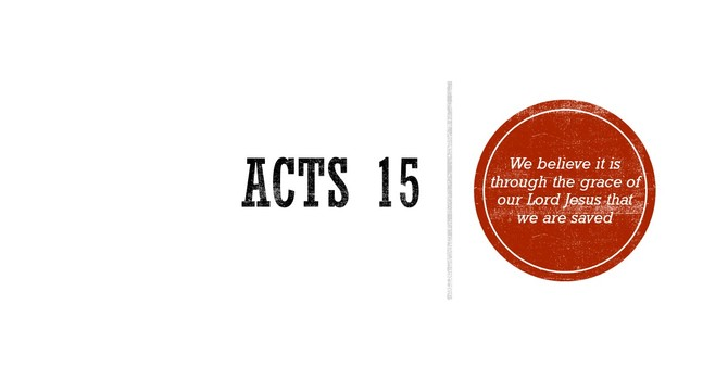 Acts 15 Unifying the Church