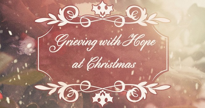 Grieving with Hope at Christmas