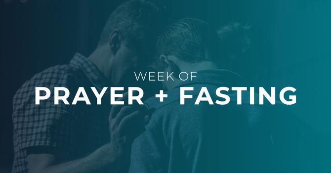 Week of Prayer + Fasting