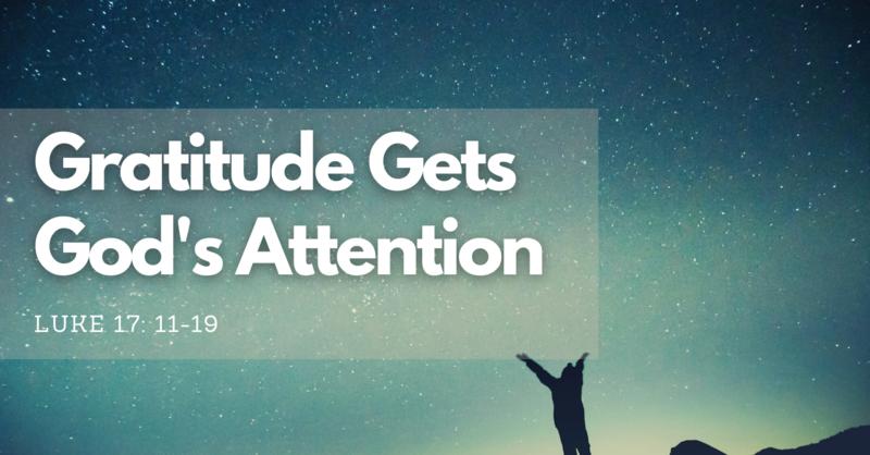 Gratitude Gets God's Attention