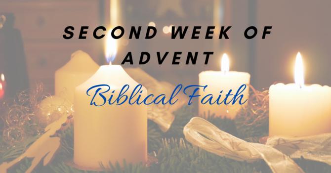2nd Sunday of Advent - Biblical Faith