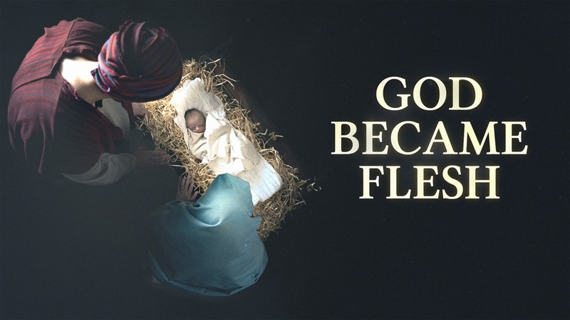 God Became Flesh