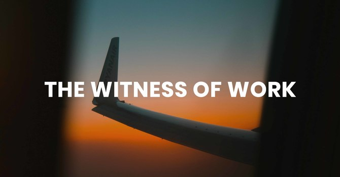 The Witness of Work