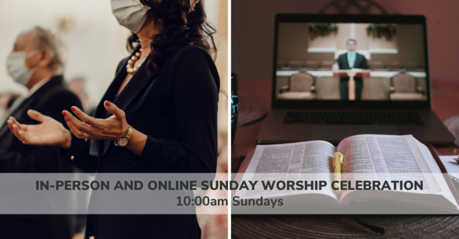 In-Person and Online Sunday Worship Celebration  image