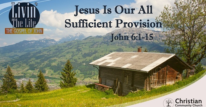 Jesus is Our All Sufficient Provision