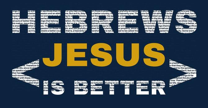 Jesus is a BETTER PRIEST