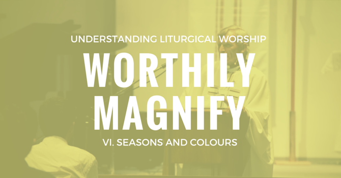 Worthily Magnify VI. Seasons and Colours image