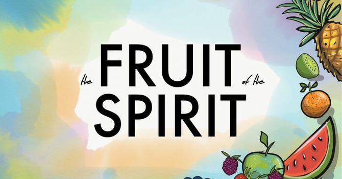 The Fruit of the Spirit