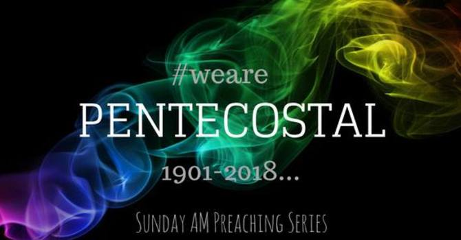 We Are Pentecostal Pt. 1