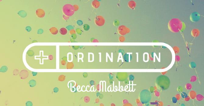 Pastor Becca's Ordination! image