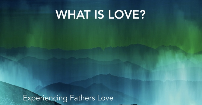 Experiencing Father's Love