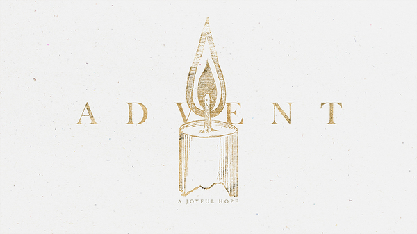 Advent: A Joyful Hope