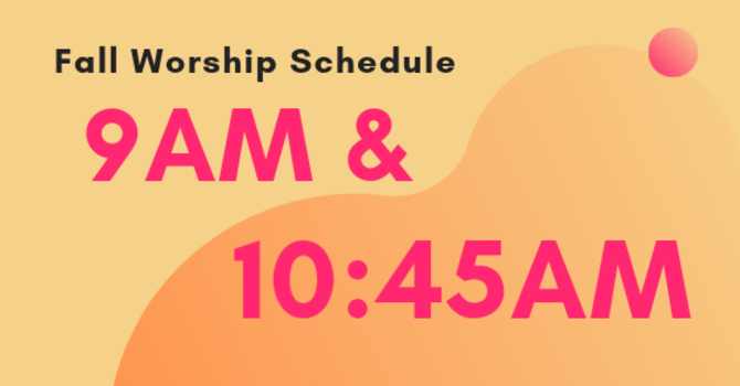 Fall Worship Schedule returns this Sunday image