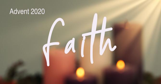 ADVENT:  FAITH