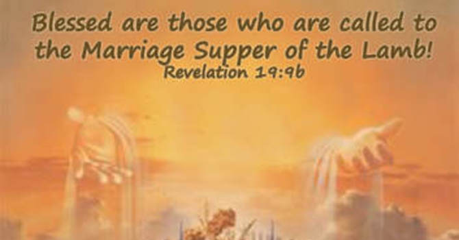 """""""The Marriage Supper of the Lamb"""" A.M. Service"""