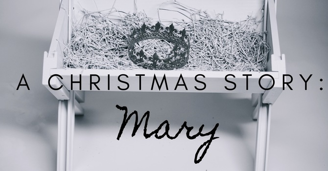 A Christmas Story : Mary