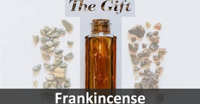 Part 1 - Frankincense